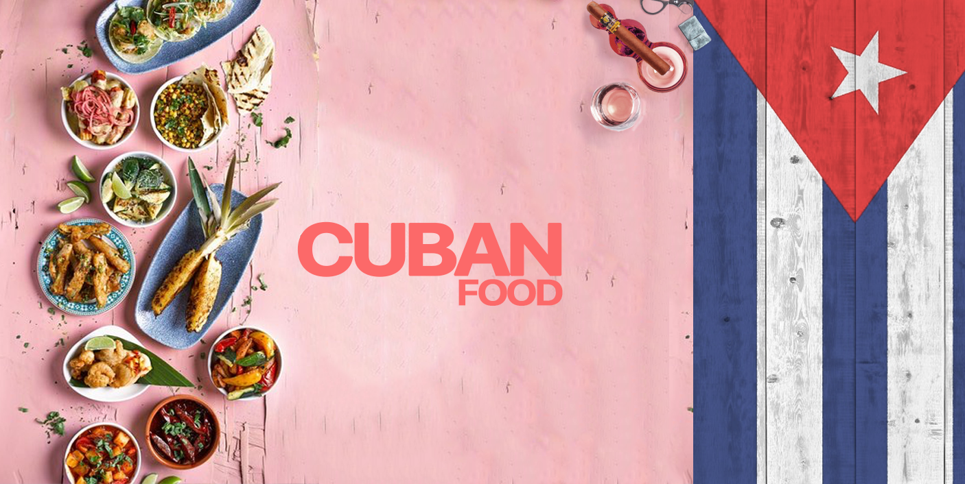 Cuban Food – Flavors and Style